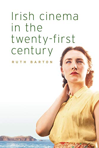 Irish Film Podcast with Ruth Barton, 'Irish Cinema in the Twenty-First Century'